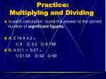 practice multiplying and dividing