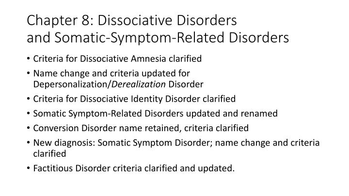 Chapter 8 dissociative disorders and somatic symptom related disorders