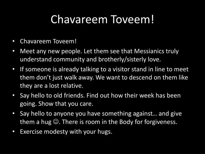 Chavareem Toveem!