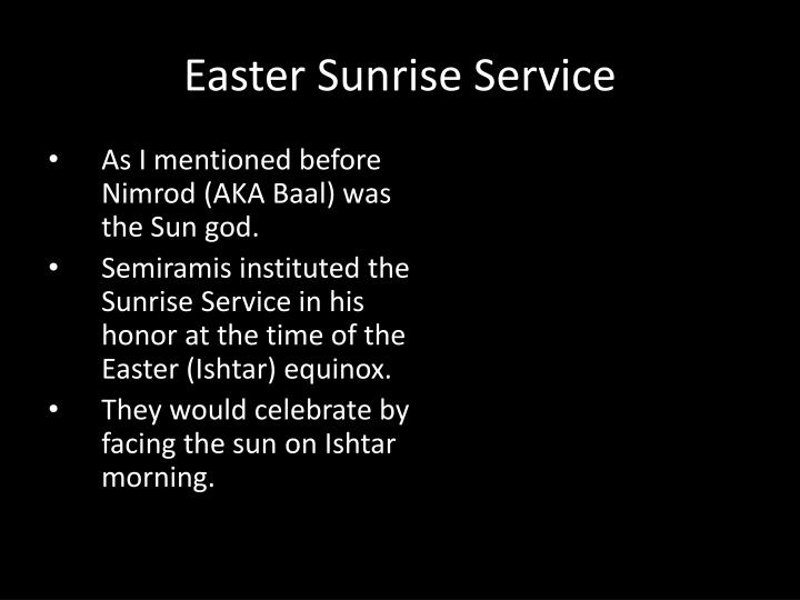 As I mentioned before Nimrod (AKA Baal) was the Sun god.