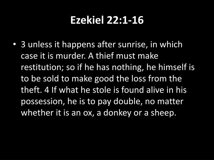 3 unless it happens after sunrise, in which case it is murder. A thief must make restitution; so if he has nothing, he himself is to be sold to make good the loss from the theft. 4 If what he stole is found alive in his possession, he is to pay double, no matter whether it is an ox, a donkey or a sheep.