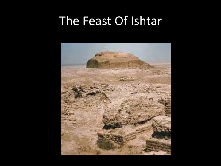The Feast Of Ishtar