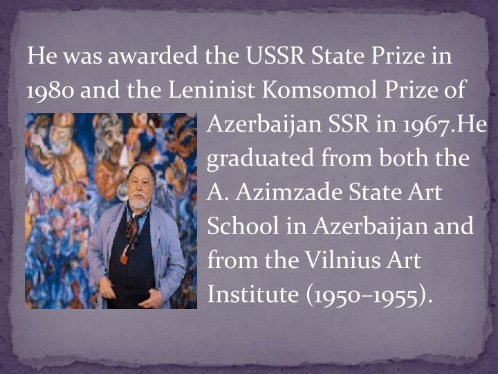 He was awarded the USSR State