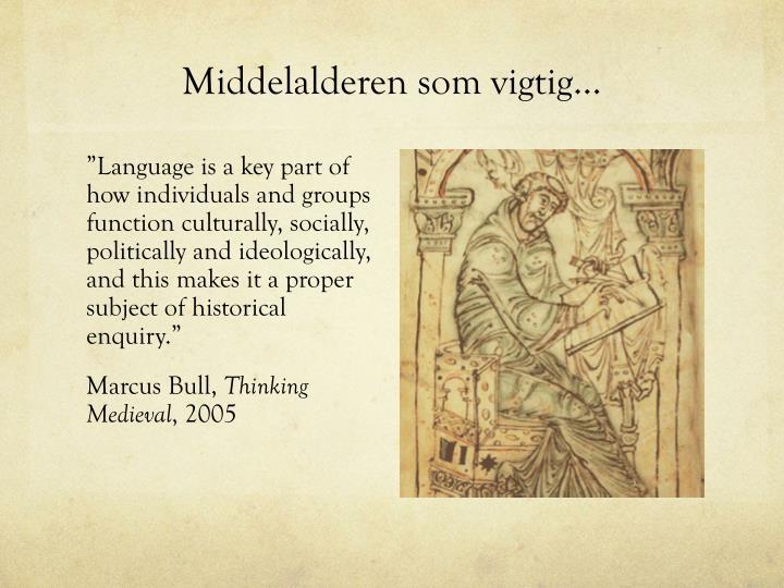 Middelalderen som vigtig…