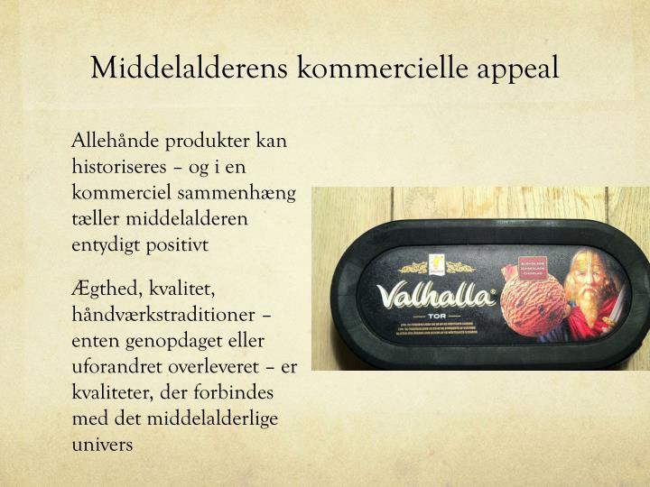Middelalderens kommercielle appeal