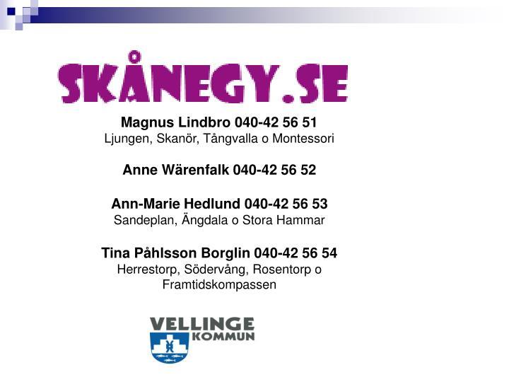 Magnus Lindbro 040-42 56 51