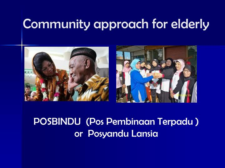 Community approach for elderly