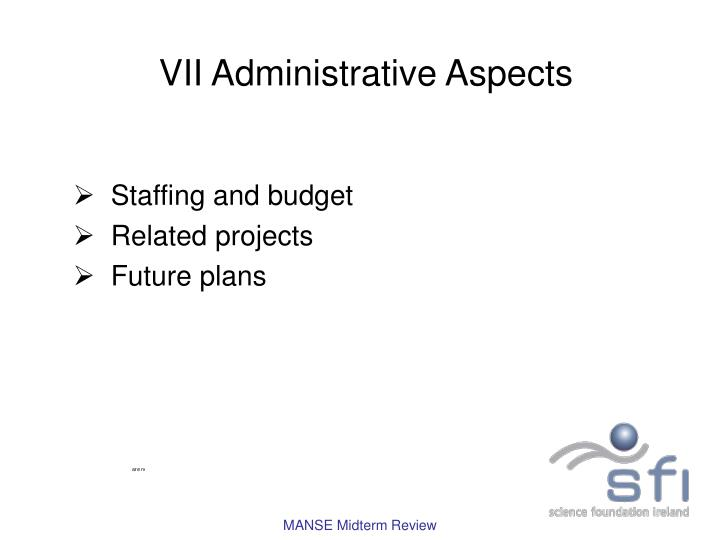 Vii administrative aspects
