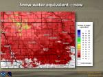 snow water equivalent now