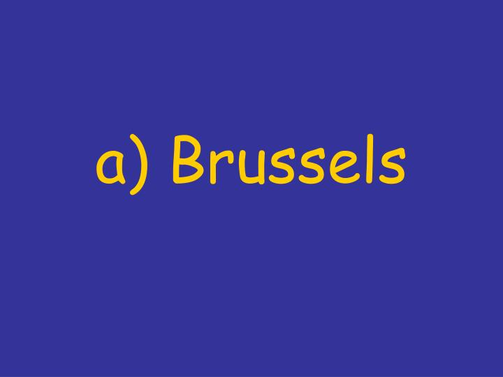 a) Brussels