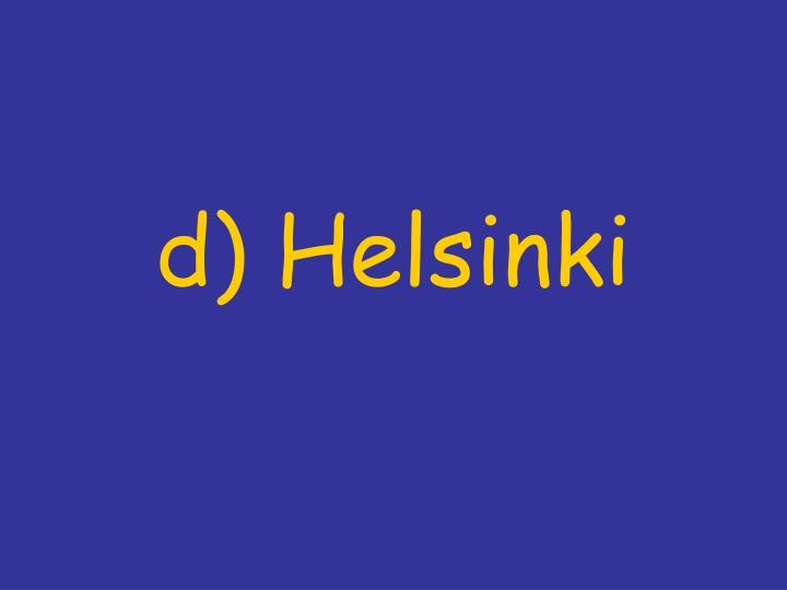 d) Helsinki