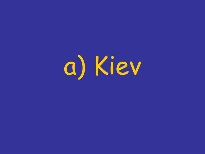 a) Kiev