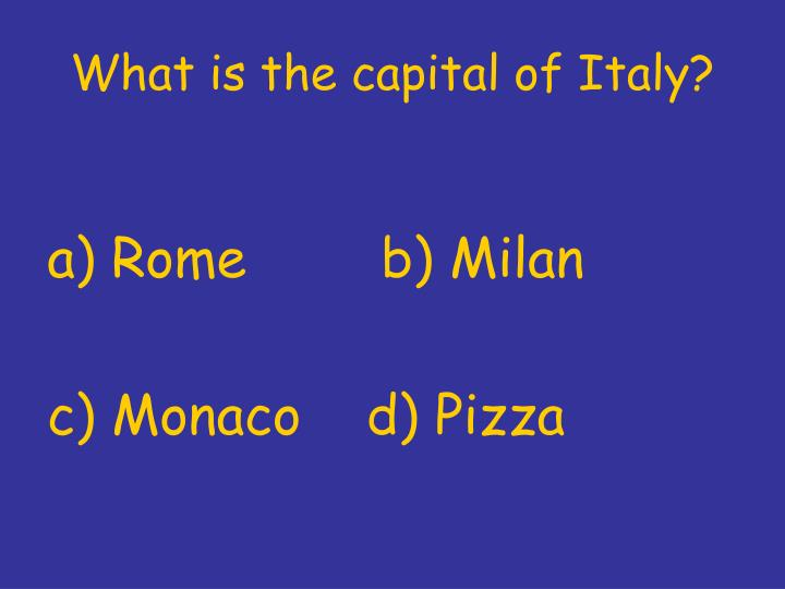 What is the capital of Italy?