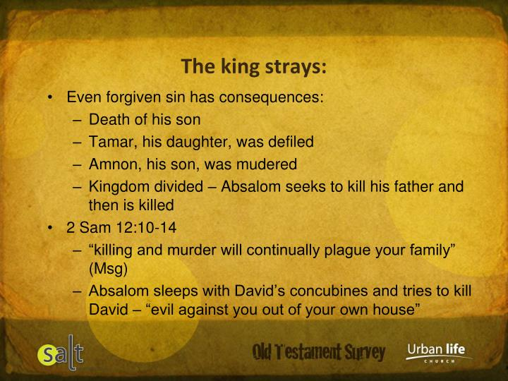 The king strays: