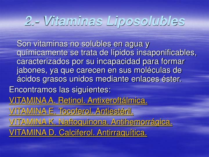 2.- Vitaminas Liposolubles