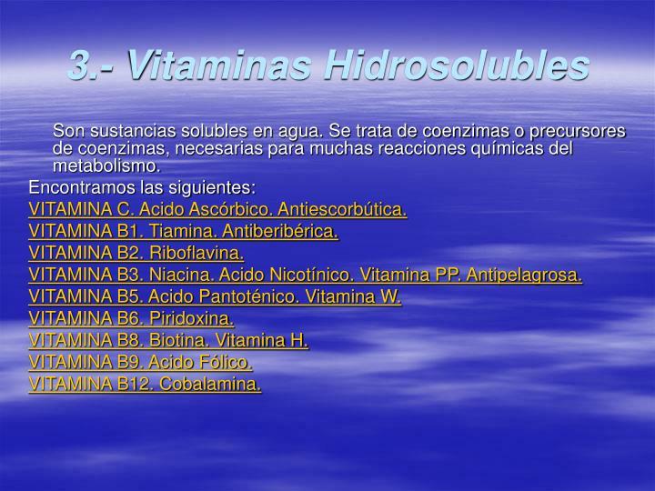 3.- Vitaminas Hidrosolubles