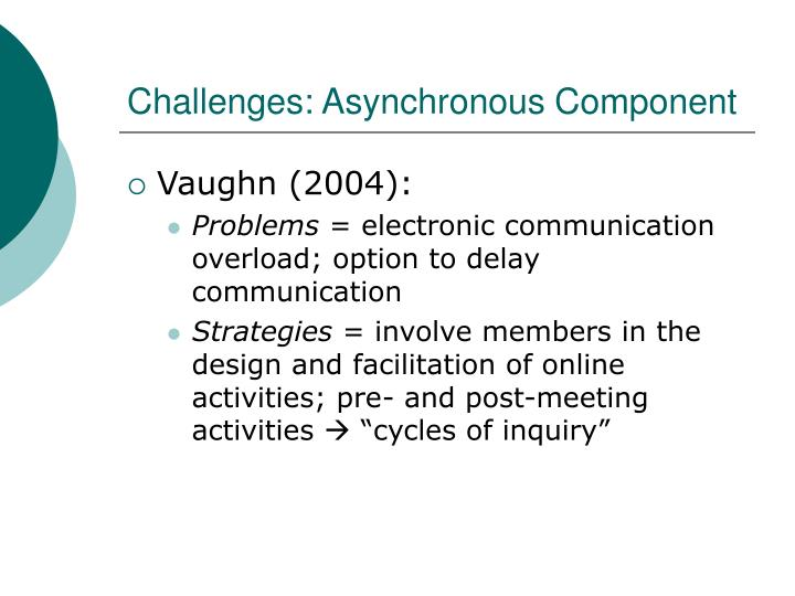 Challenges: Asynchronous Component