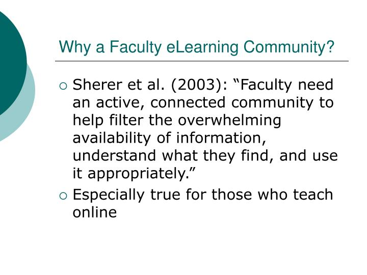 Why a Faculty eLearning Community?