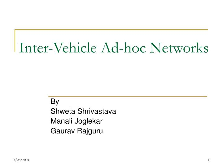 Inter vehicle ad hoc networks