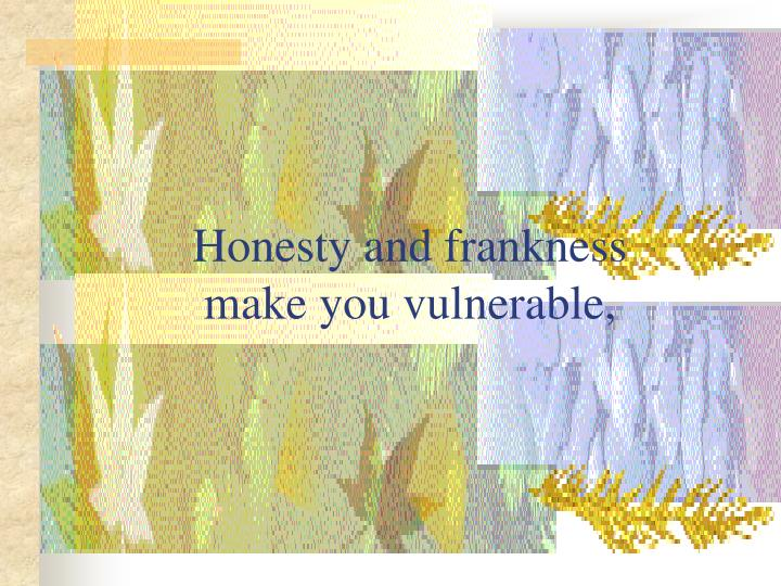 Honesty and frankness