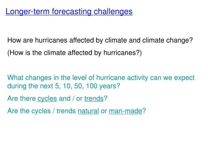 Longer-term forecasting challenges