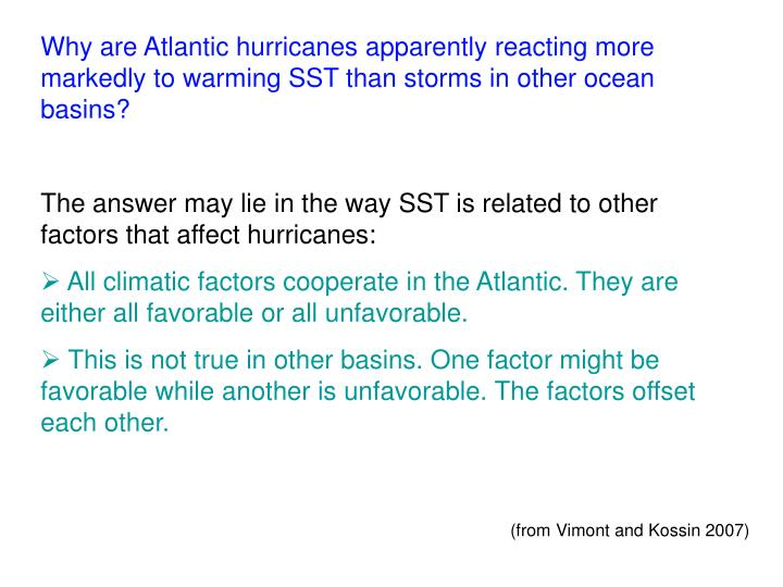 Why are Atlantic hurricanes apparently reacting more markedly to warming SST than storms in other ocean basins?
