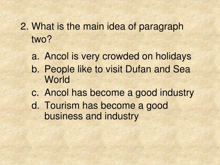 2. What is the main idea of paragraph
