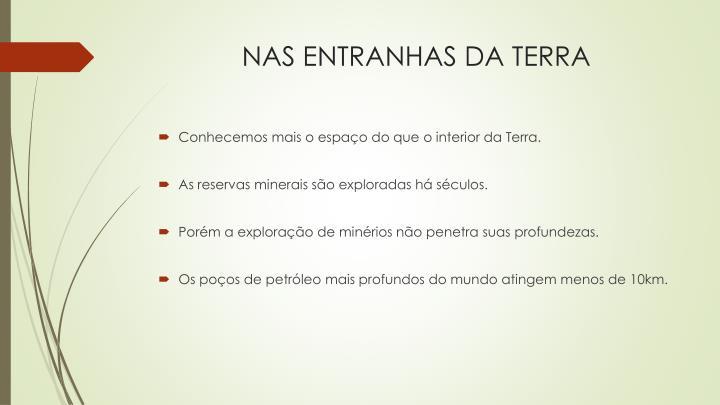 NAS ENTRANHAS DA TERRA