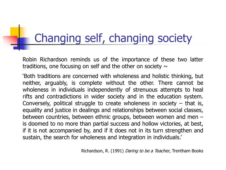 Changing self, changing society