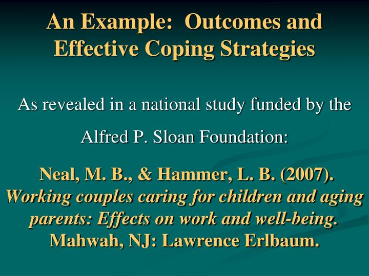 An Example:  Outcomes and Effective Coping Strategies