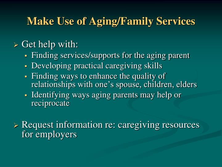 Make Use of Aging/Family Services