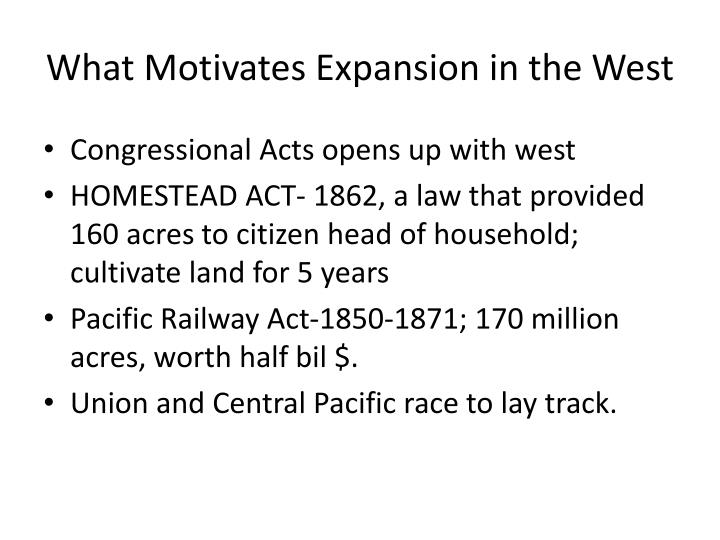 What Motivates Expansion in the West