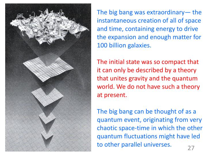 The big bang was extraordinary