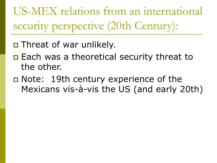 Us mex relations from an international security perspective 20th century