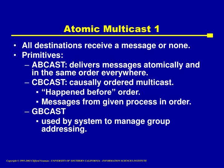 Atomic Multicast 1