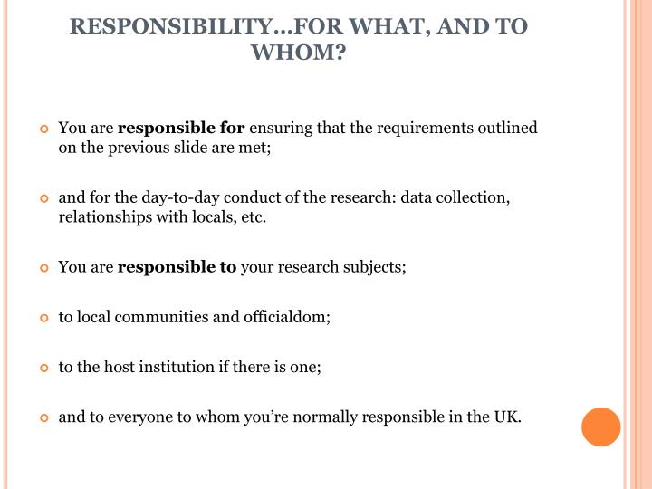 RESPONSIBILITY…FOR WHAT, AND TO WHOM?