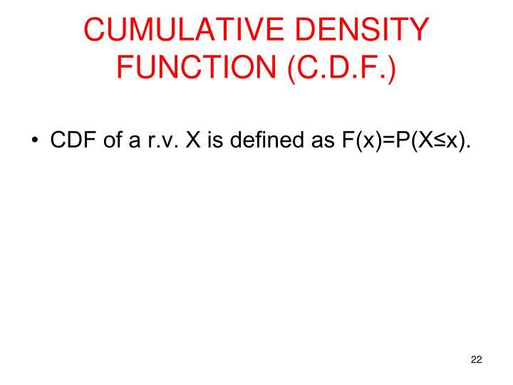 CUMULATIVE DENSITY FUNCTION (C.D.F.)
