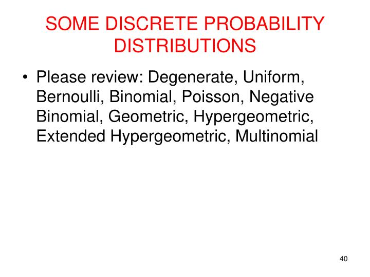 SOME DISCRETE PROBABILITY DISTRIBUTIONS
