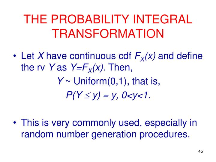 THE PROBABILITY INTEGRAL TRANSFORMATION