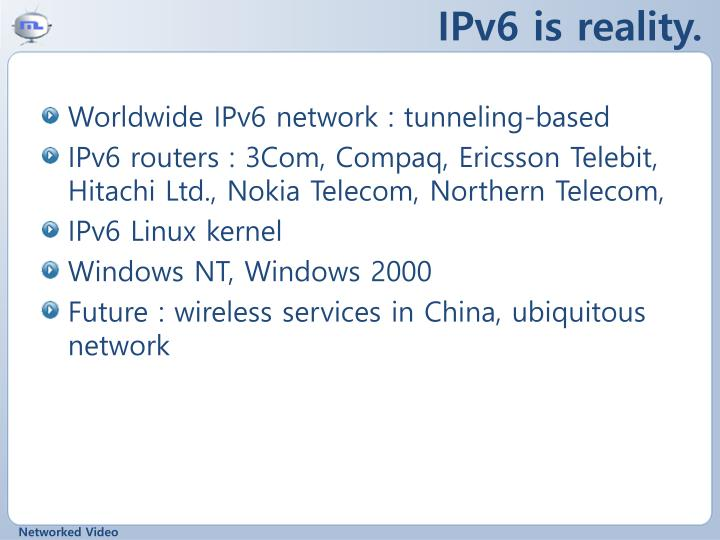 IPv6 is reality.