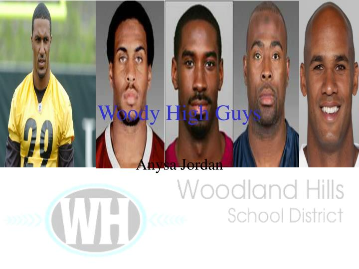 Woody high guys