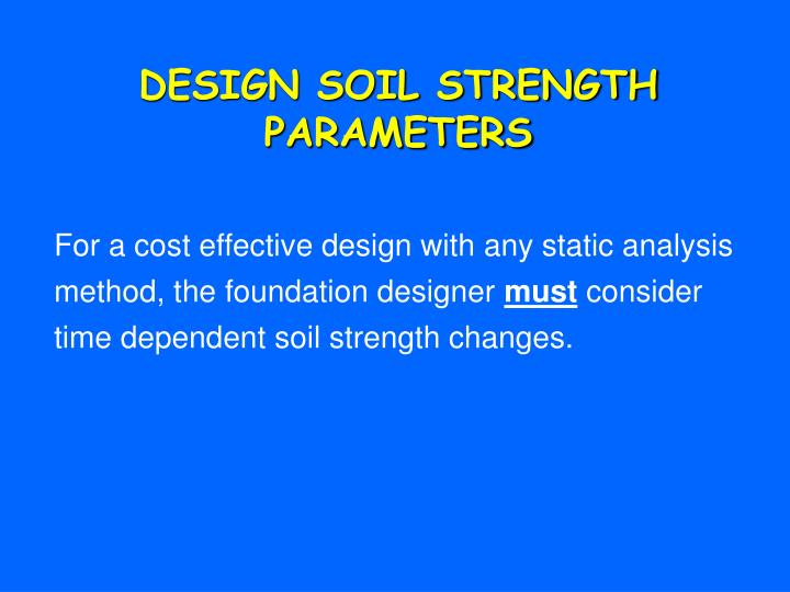 DESIGN SOIL STRENGTH PARAMETERS