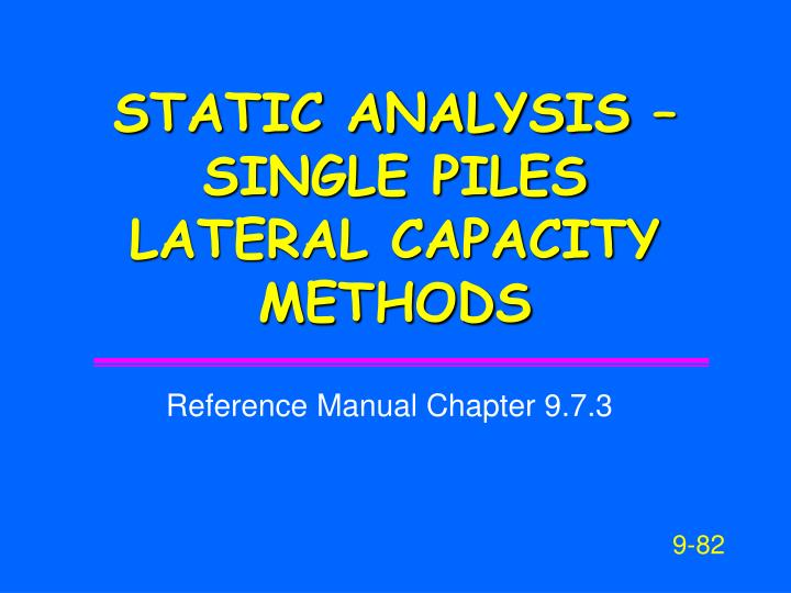 STATIC ANALYSIS – SINGLE PILES