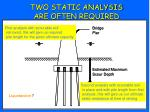 two static analysis are often required