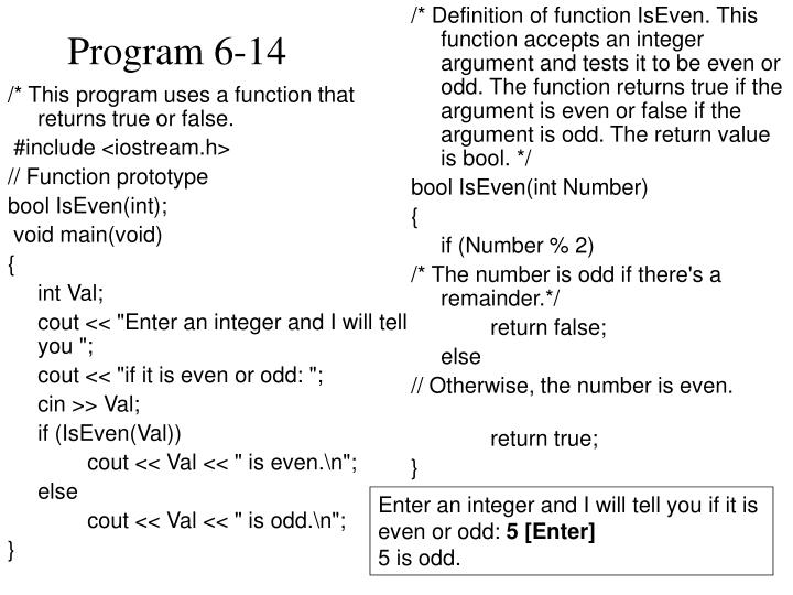 /* This program uses a function that returns true or false.