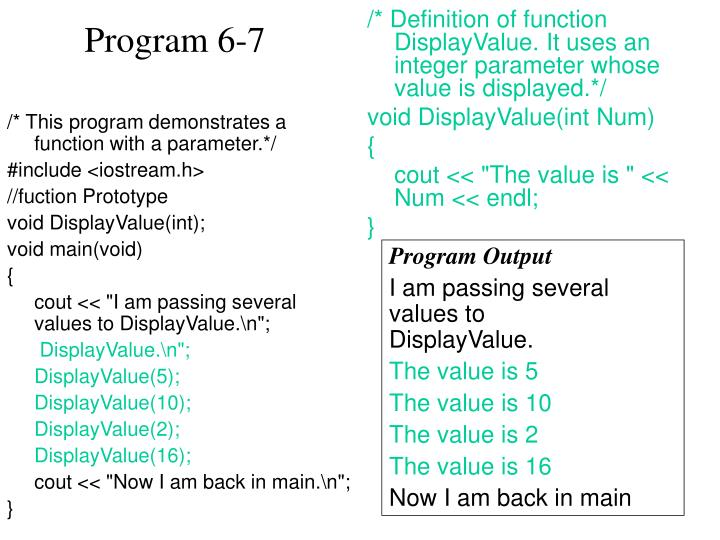 /* This program demonstrates a function with a parameter.*/