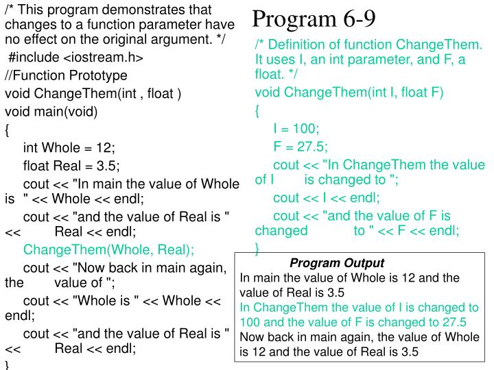 /* Definition of function ChangeThem. It uses I, an int parameter, and F, a float. */