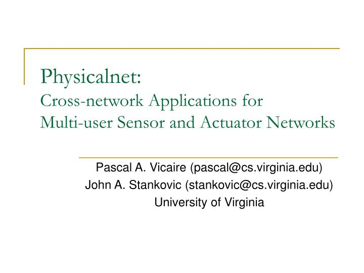 Physicalnet cross network applications for multi user sensor and actuator networks