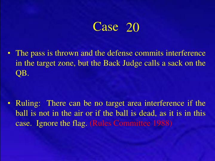 The pass is thrown and the defense commits interference in the target zone, but the Back Judge calls a sack on the QB.