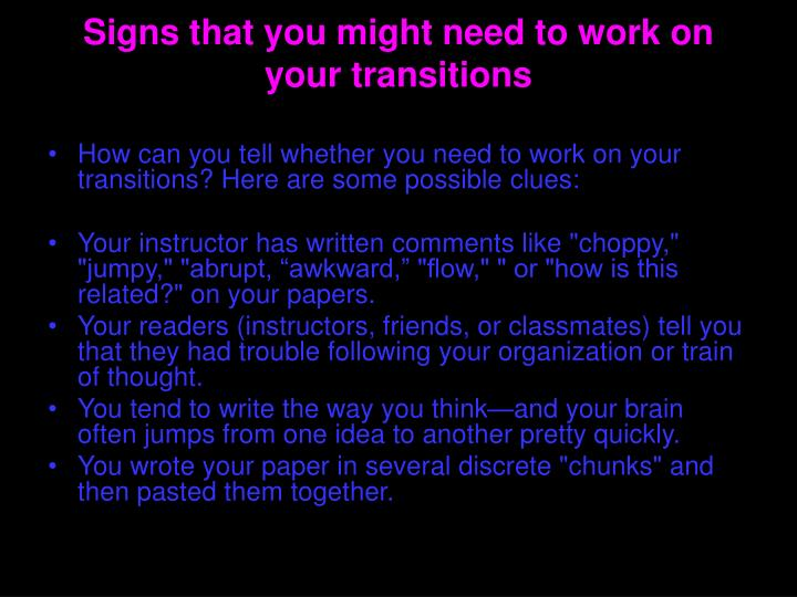 Signs that you might need to work on your transitions